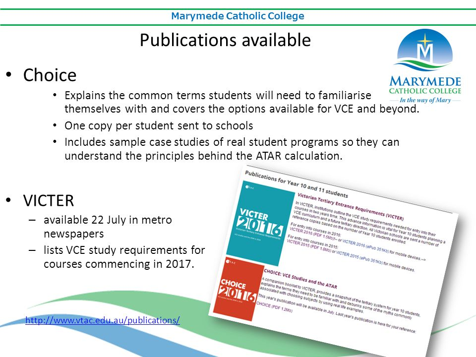 Marymede Catholic College Choice Explains the common terms students will need to familiarise themselves with and covers the options available for VCE