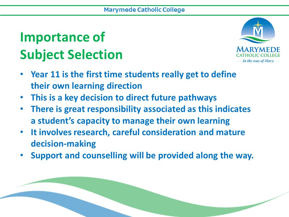 Marymede Catholic College Year 11 is the first time students really get to define their own learning direction This is a key decision to direct future