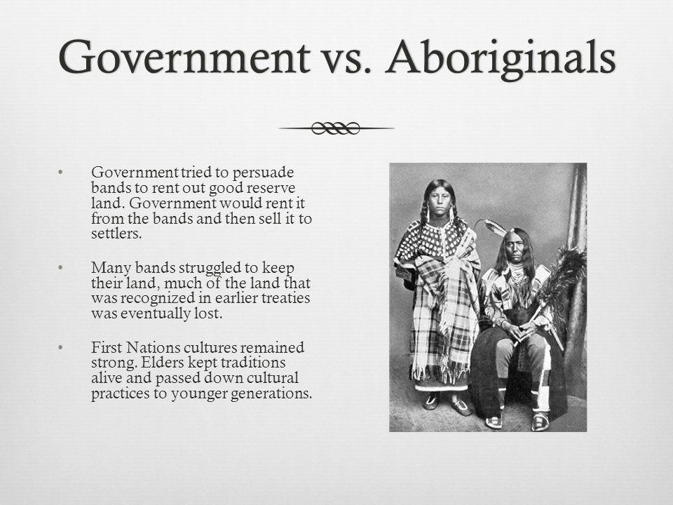 Government vs.AboriginalsGovernment vs.