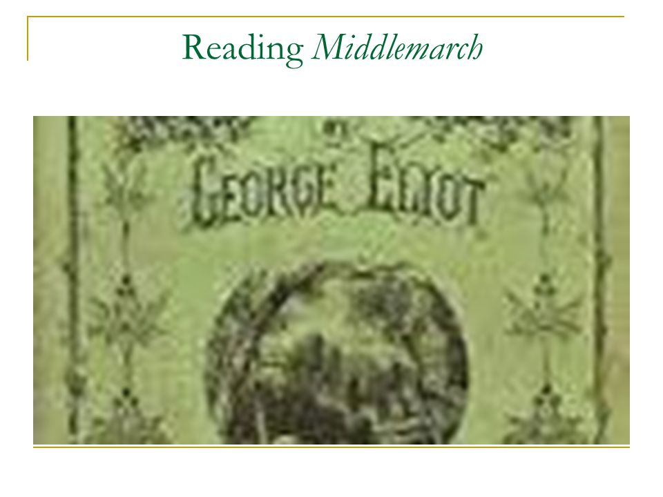 Reading Middlemarch