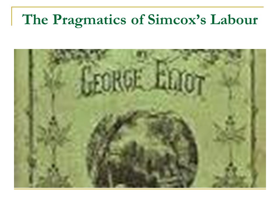 The Pragmatics of Simcox's Labour