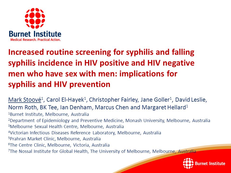 Background HIV & syphilis epidemiology in Australia Highly concentrated among men who have sex with men (MSM) Syphilis –Further concentrated among HIV+ MSM –High rates of re-infection