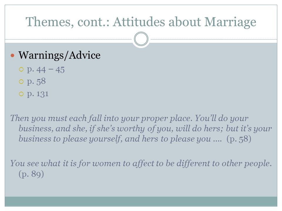 Themes, cont.: Attitudes about Marriage Warnings/Advice  p.
