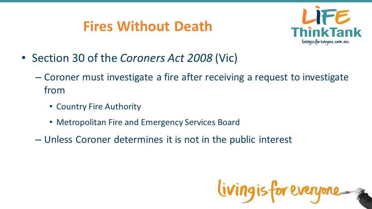 Coroners' Investigation Initial Investigation Forensic Medical and Scientific Investigation Further Investigation Coroners' Findings – Finding with inquest – Finding without inquest Coroners' recommendations