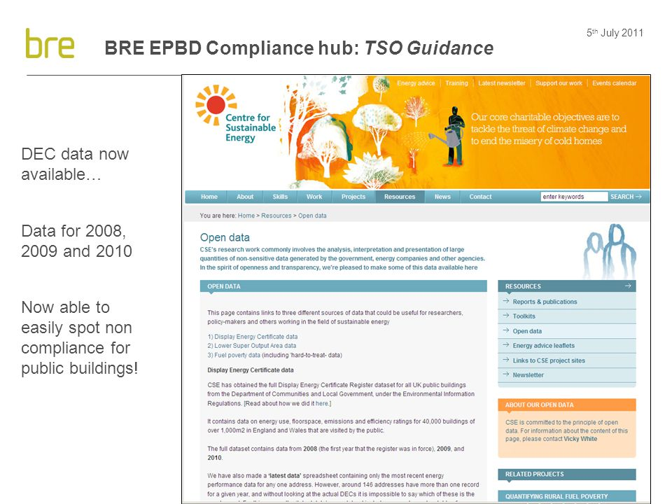 5 th July 2011 26 BRE EPBD Compliance hub: TSO Guidance DEC data now available… Data for 2008, 2009 and 2010 Now able to easily spot non compliance fo