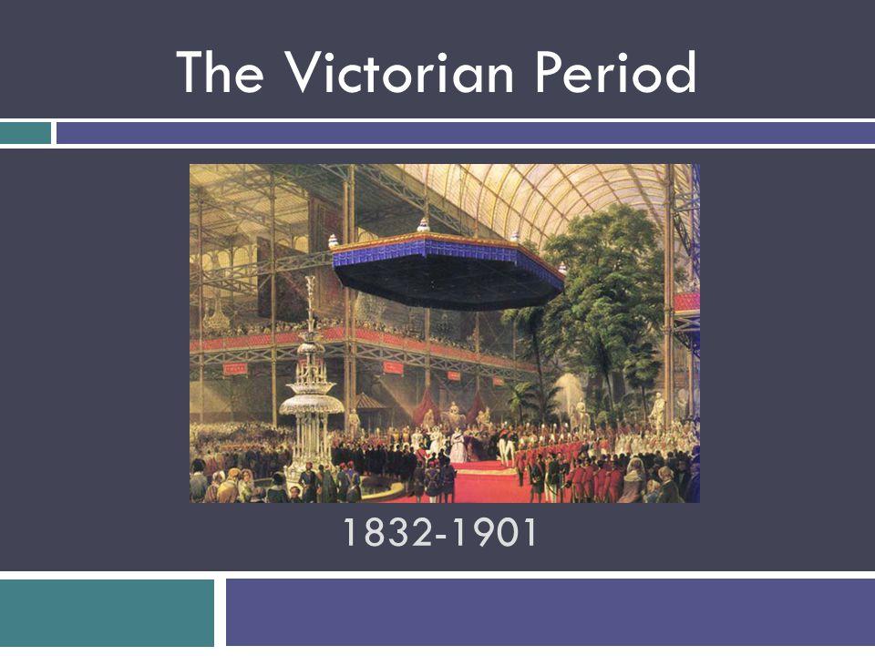 1832-1901 The Victorian Period