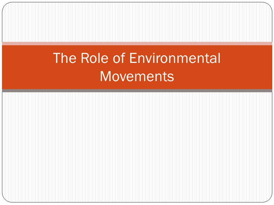 The Role of Environmental Movements