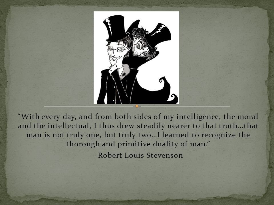 """With every day, and from both sides of my intelligence, the moral and the intellectual, I thus drew steadily nearer to that truth…that man is not tru"