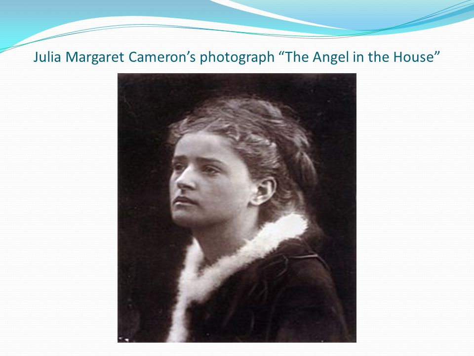 Julia Margaret Cameron's photograph The Angel in the House