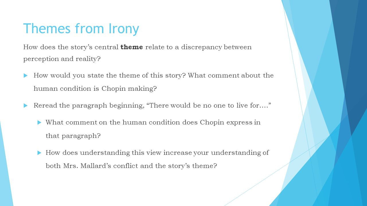 Themes from Irony How does the story's central theme relate to a discrepancy between perception and reality?  How would you state the theme of this s