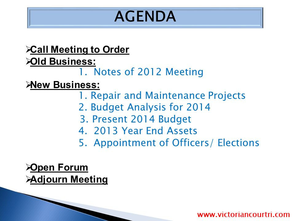 AGENDA  Call Meeting to Order  Old Business: 1. Notes of 2012 Meeting  New Business: 1. Repair and Maintenance Projects 2. Budget Analysis for 2014