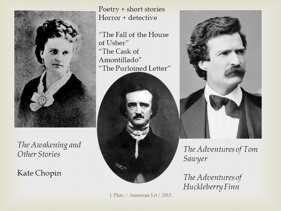 """J. Phay / American Lit / 2013 The Awakening and Other Stories Kate Chopin Poetry + short stories Horror + detective """"The Fall of the House of Usher"""" """""""