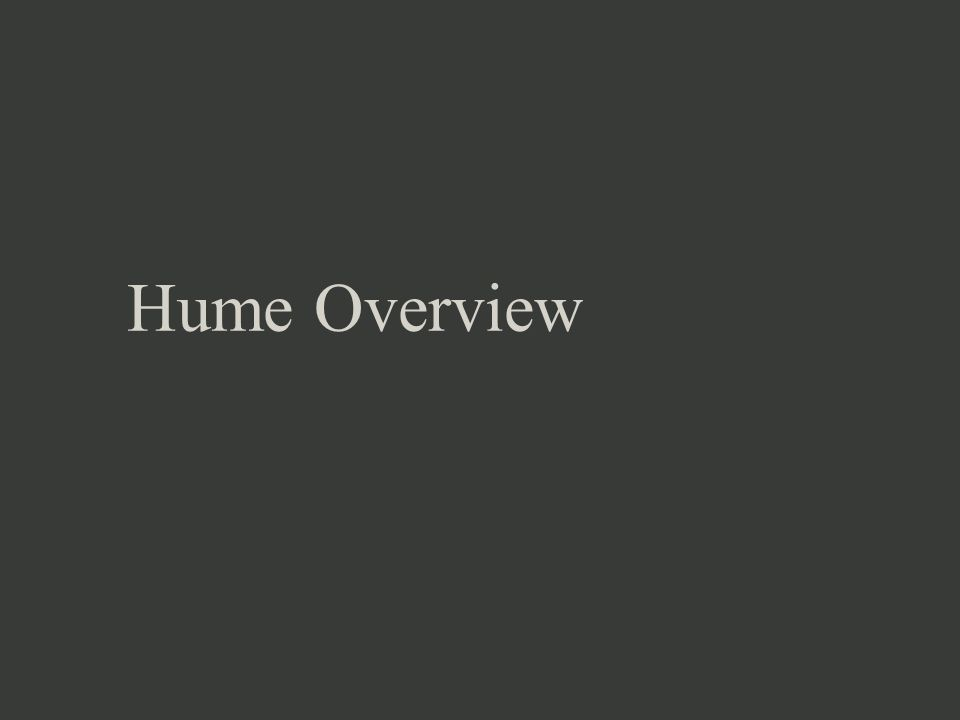 Hume Overview
