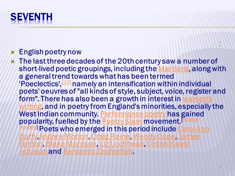 .   English poetry now  The last three decades of the 20th century saw a number of short-lived poetic groupings, including the Martians, along wit