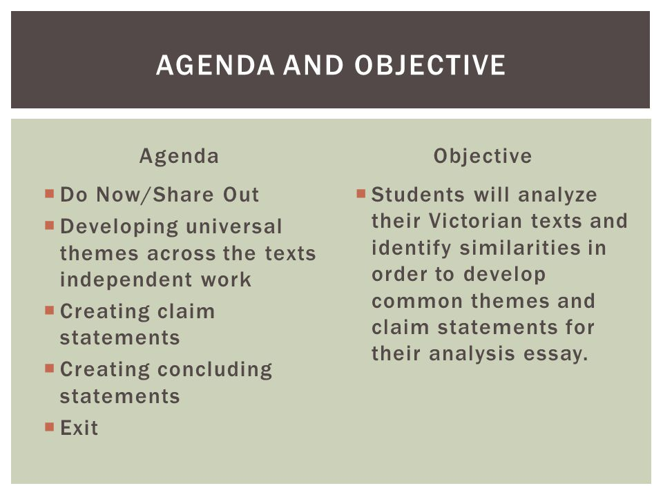 AGENDA AND OBJECTIVE Agenda  Do Now/Share Out  Developing universal themes across the texts independent work  Creating claim statements  Creating