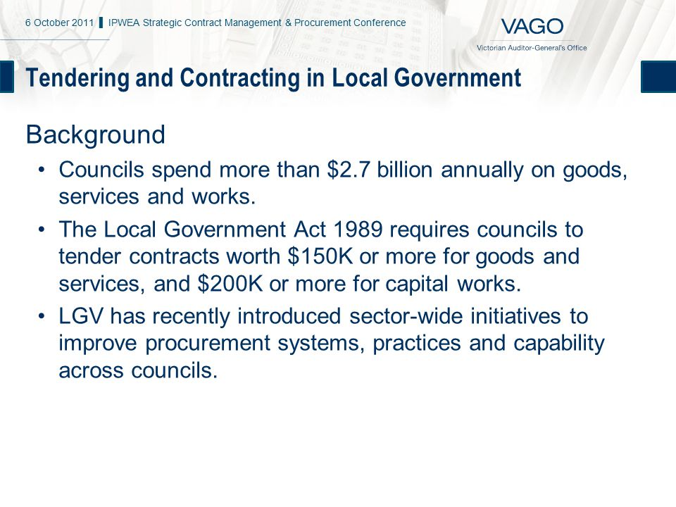 Tendering and Contracting in Local Government Background Councils spend more than $2.7 billion annually on goods, services and works.