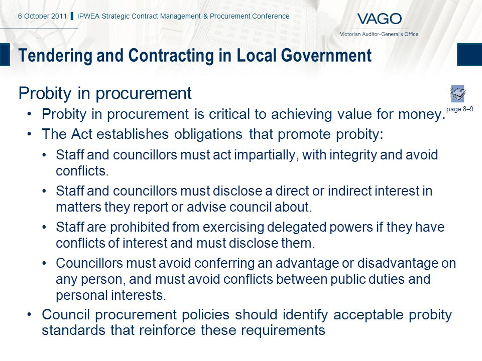 Tendering and Contracting in Local Government Probity in procurement Probity in procurement is critical to achieving value for money.