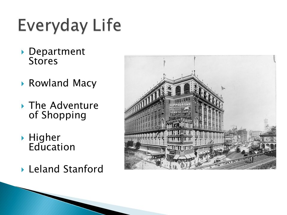  Department Stores  Rowland Macy  The Adventure of Shopping  Higher Education  Leland Stanford