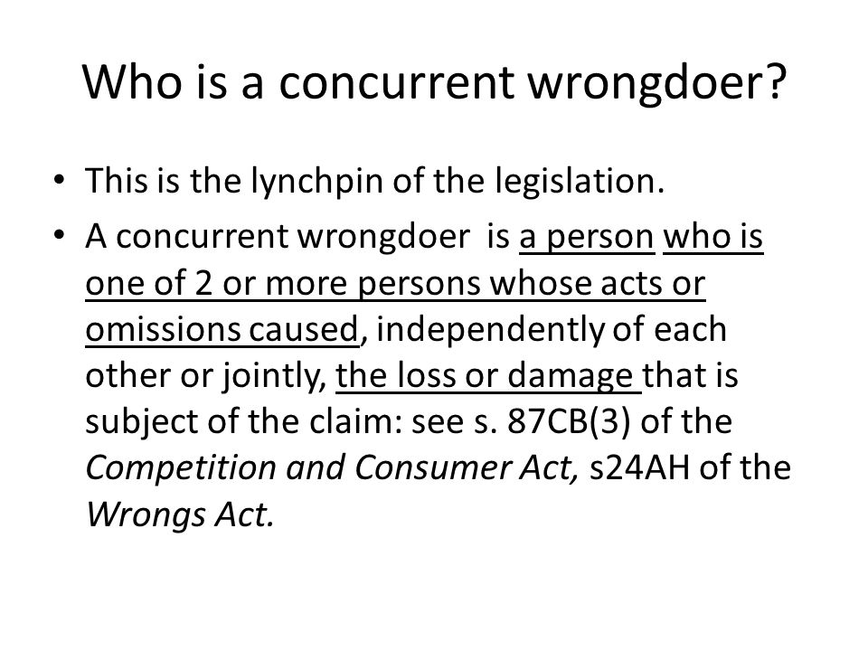 Who is a concurrent wrongdoer. This is the lynchpin of the legislation.