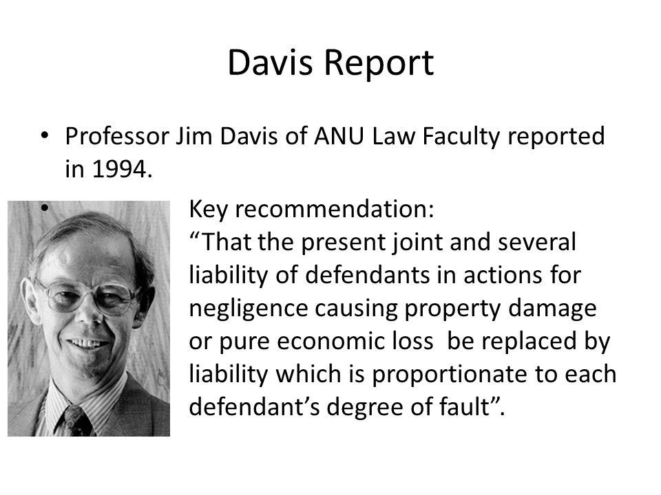 Davis Report Professor Jim Davis of ANU Law Faculty reported in 1994.