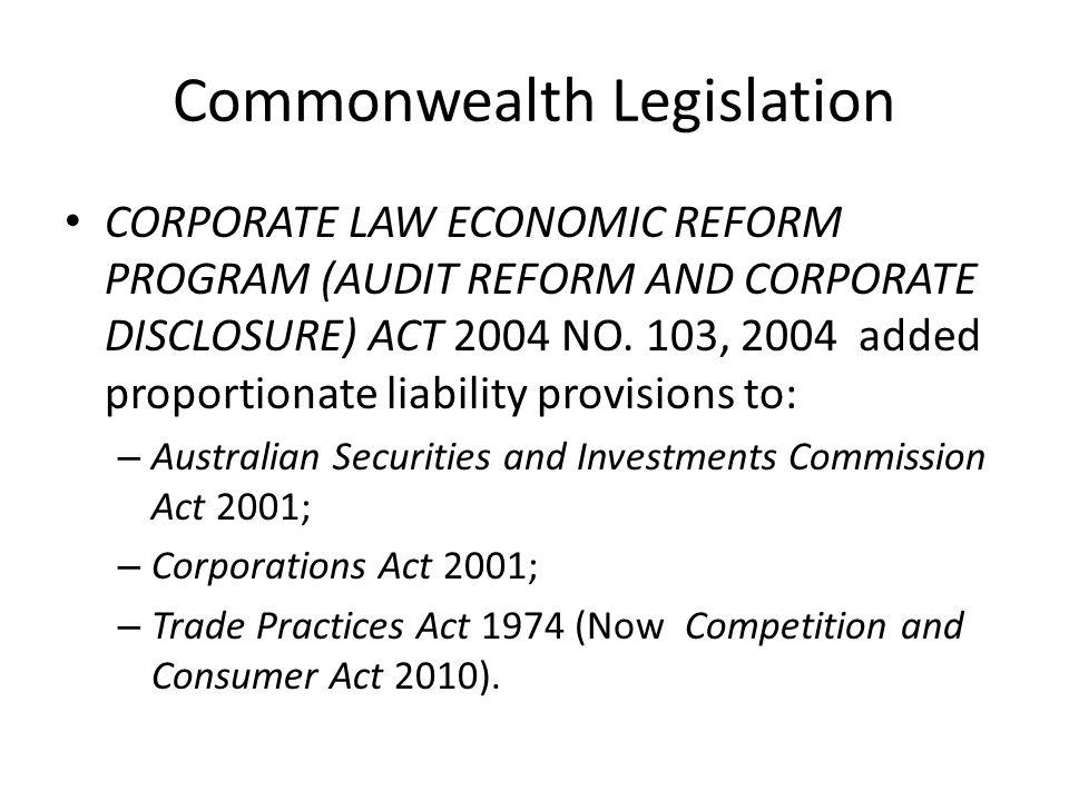 Commonwealth Legislation CORPORATE LAW ECONOMIC REFORM PROGRAM (AUDIT REFORM AND CORPORATE DISCLOSURE) ACT 2004 NO.