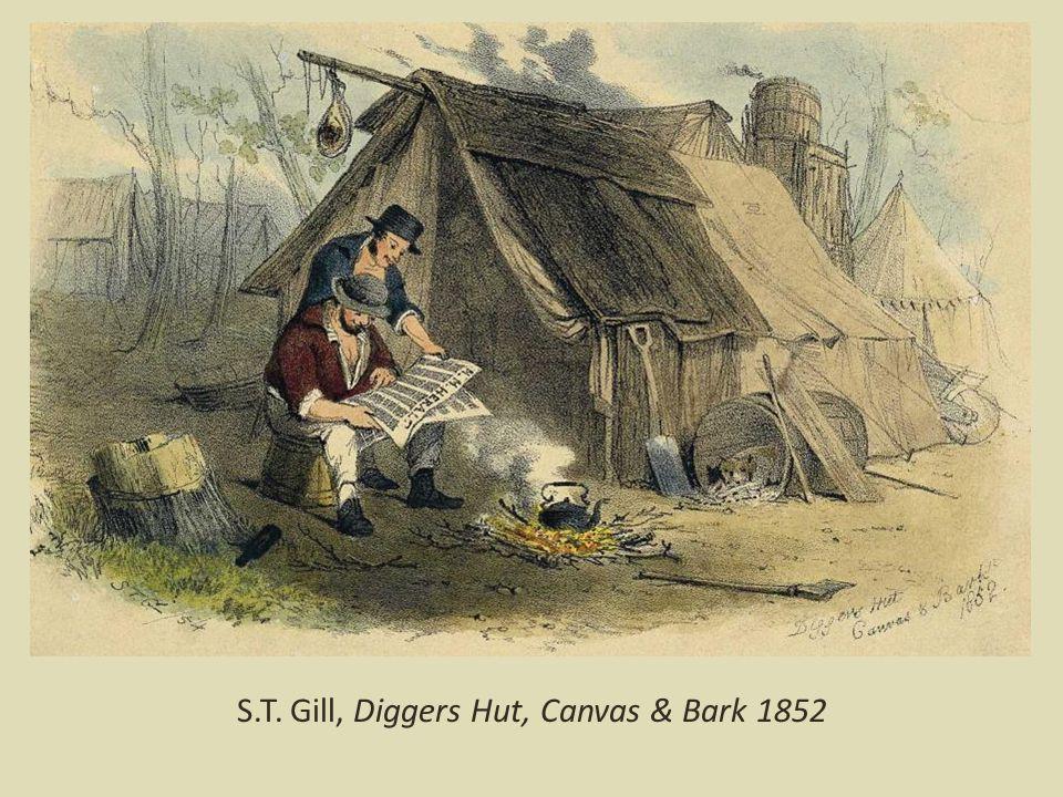 S.T. Gill, Diggers Hut, Canvas & Bark 1852