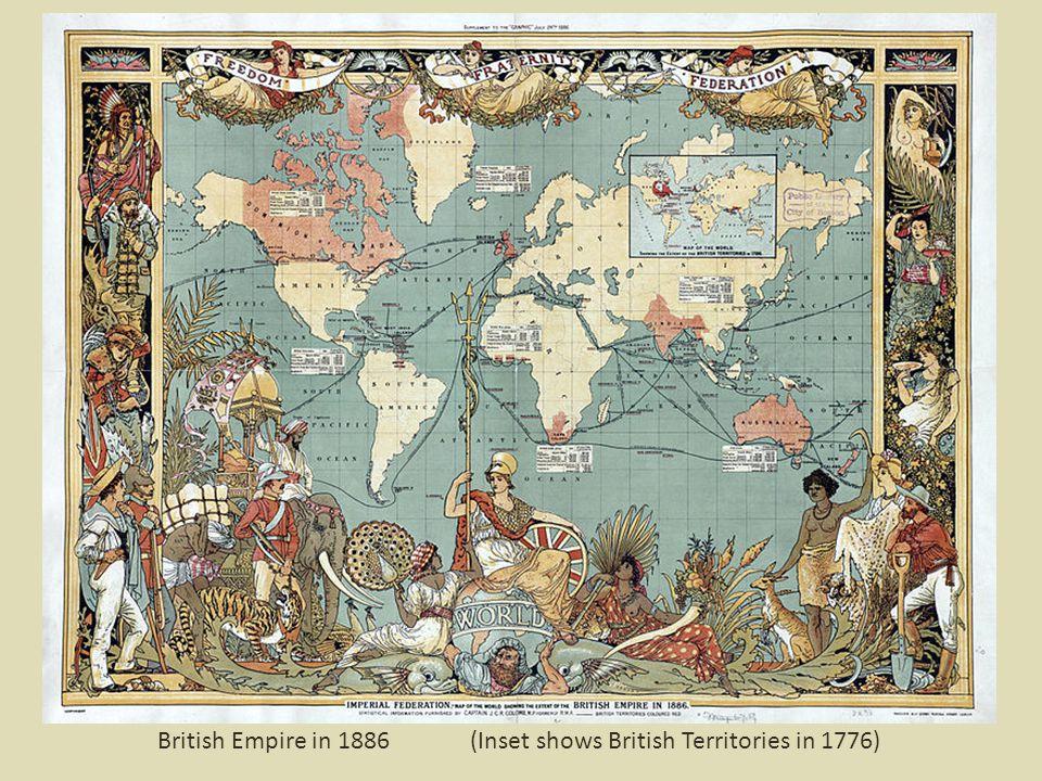 British Empire in 1886(Inset shows British Territories in 1776)