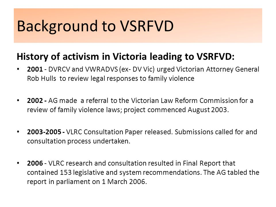 Cases & findings Coroners Court of Victoria Annual Report 2010-2011: 1/1/09 – 30/6/11: – 150 suspected homicides in Victoria – of these, 41.3% / n62 identified as relevant to the VSRFVD.