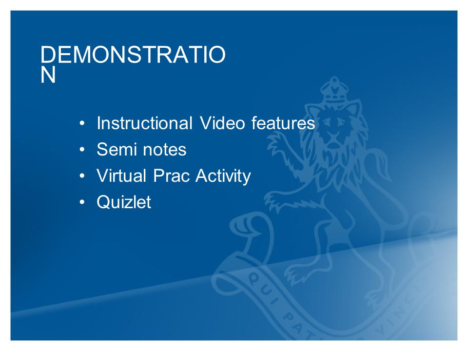 DEMONSTRATIO N Instructional Video features Semi notes Virtual Prac Activity Quizlet