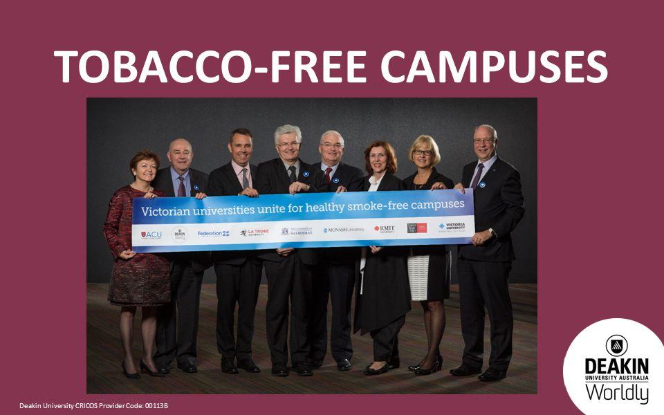 Deakin University CRICOS Provider Code: 00113B TOBACCO-FREE CAMPUSES