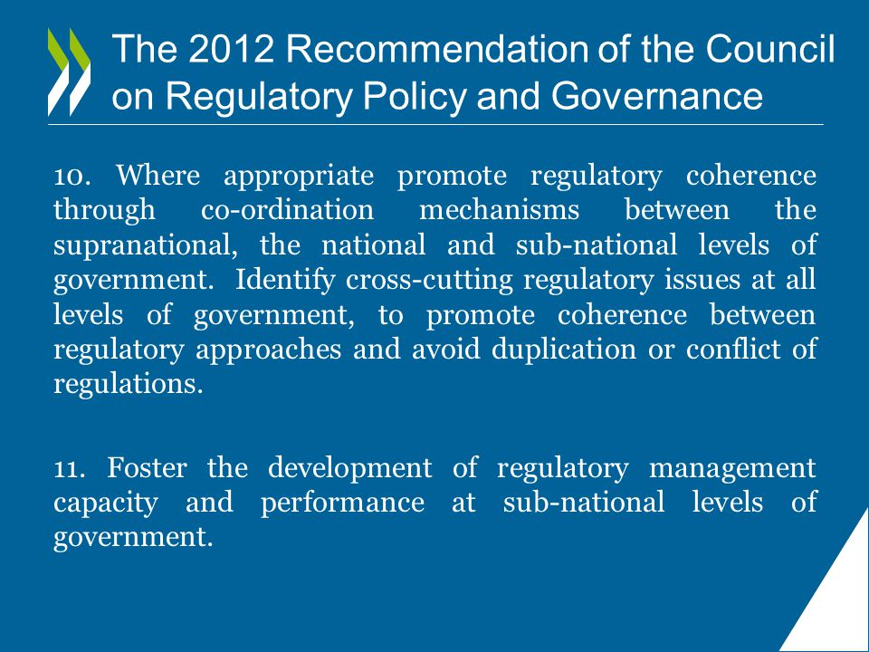 The 2012 Recommendation of the Council on Regulatory Policy and Governance 10.