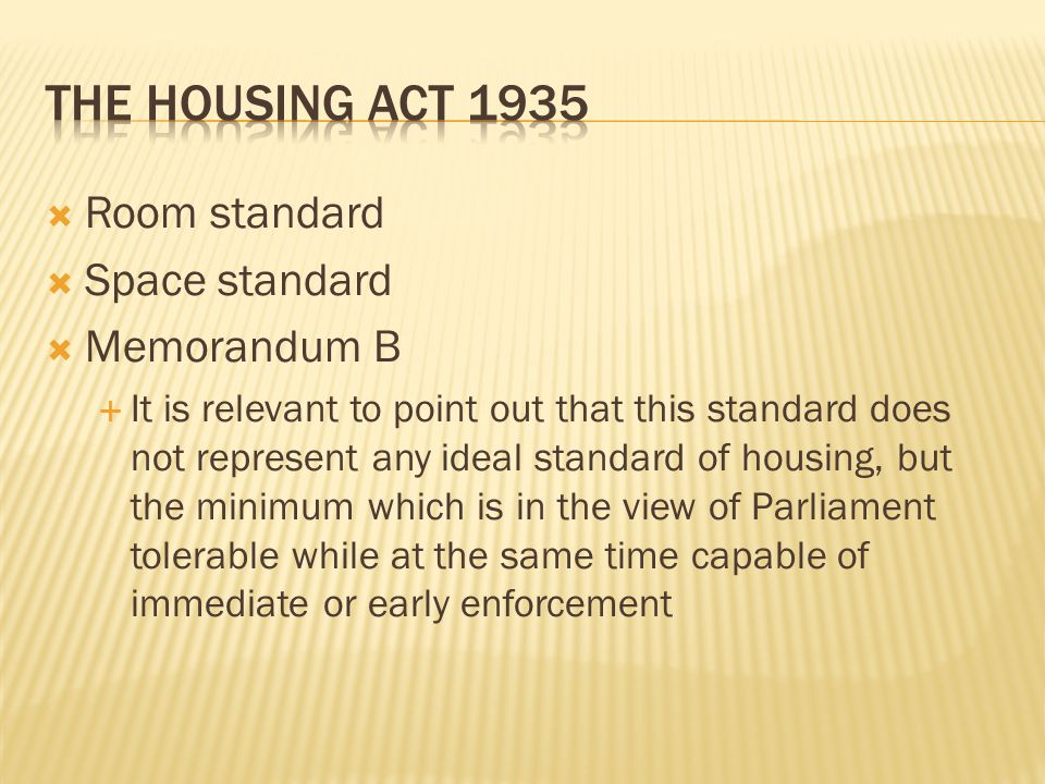  Room standard  Space standard  Memorandum B  It is relevant to point out that this standard does not represent any ideal standard of housing, but