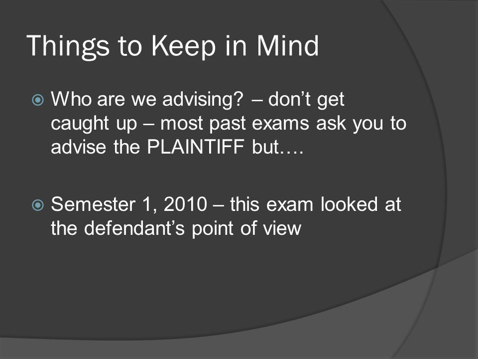 Things to Keep in Mind  Who are we advising.