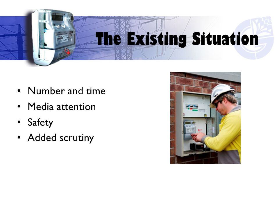 The Existing Situation Number and time Media attention Safety Added scrutiny