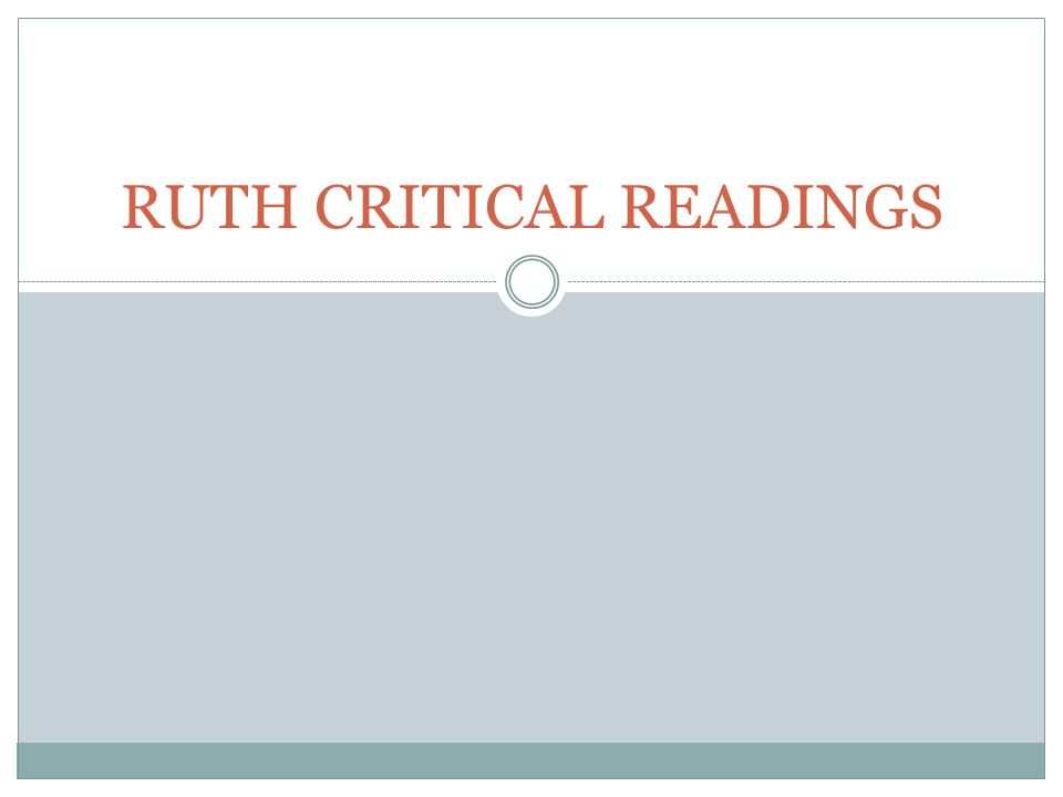 RUTH CRITICAL READINGS