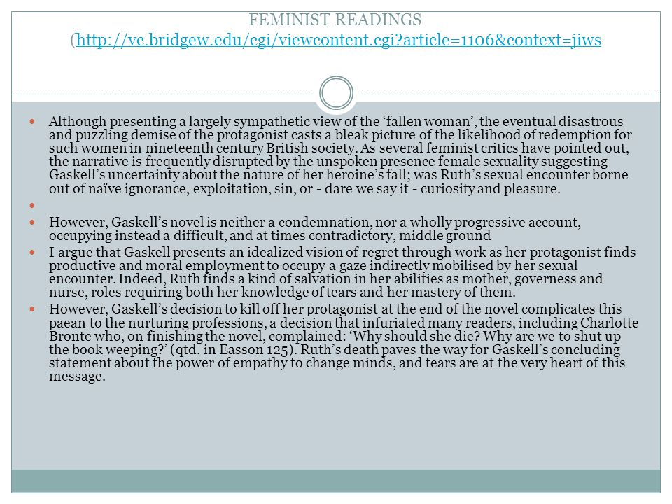 FEMINIST READINGS (http://vc.bridgew.edu/cgi/viewcontent.cgi article=1106&context=jiwshttp://vc.bridgew.edu/cgi/viewcontent.cgi article=1106&context=jiws Although presenting a largely sympathetic view of the 'fallen woman', the eventual disastrous and puzzling demise of the protagonist casts a bleak picture of the likelihood of redemption for such women in nineteenth century British society.