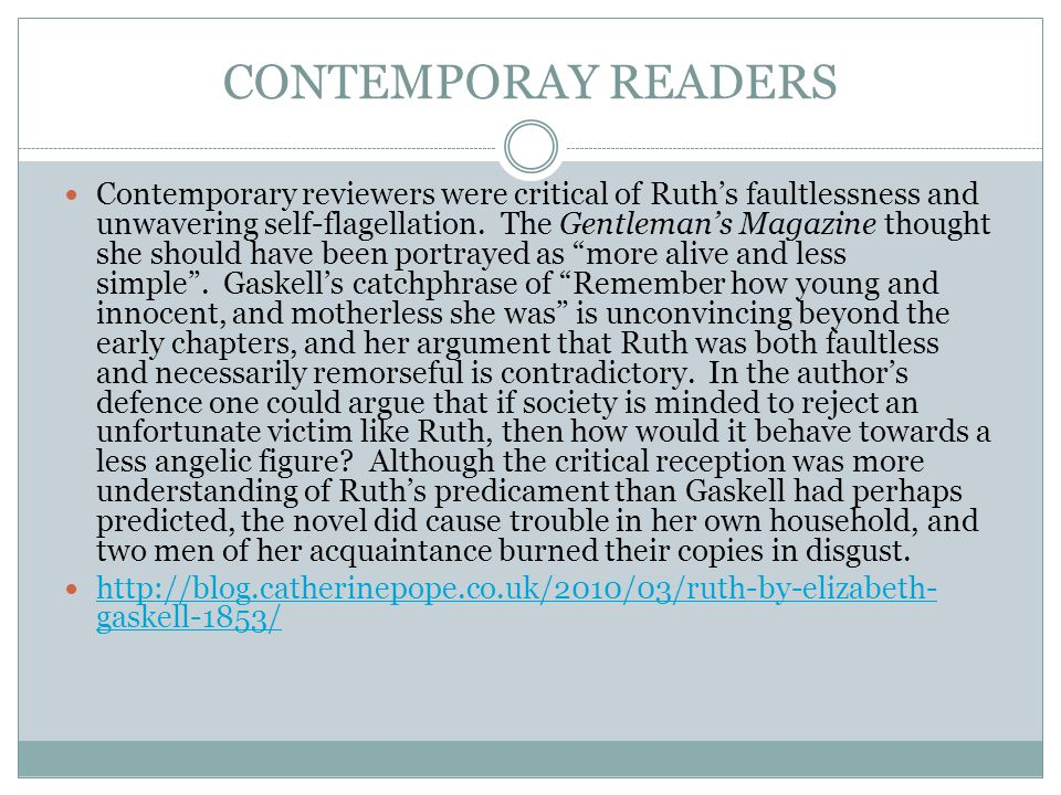 CONTEMPORAY READERS Contemporary reviewers were critical of Ruth's faultlessness and unwavering self-flagellation.