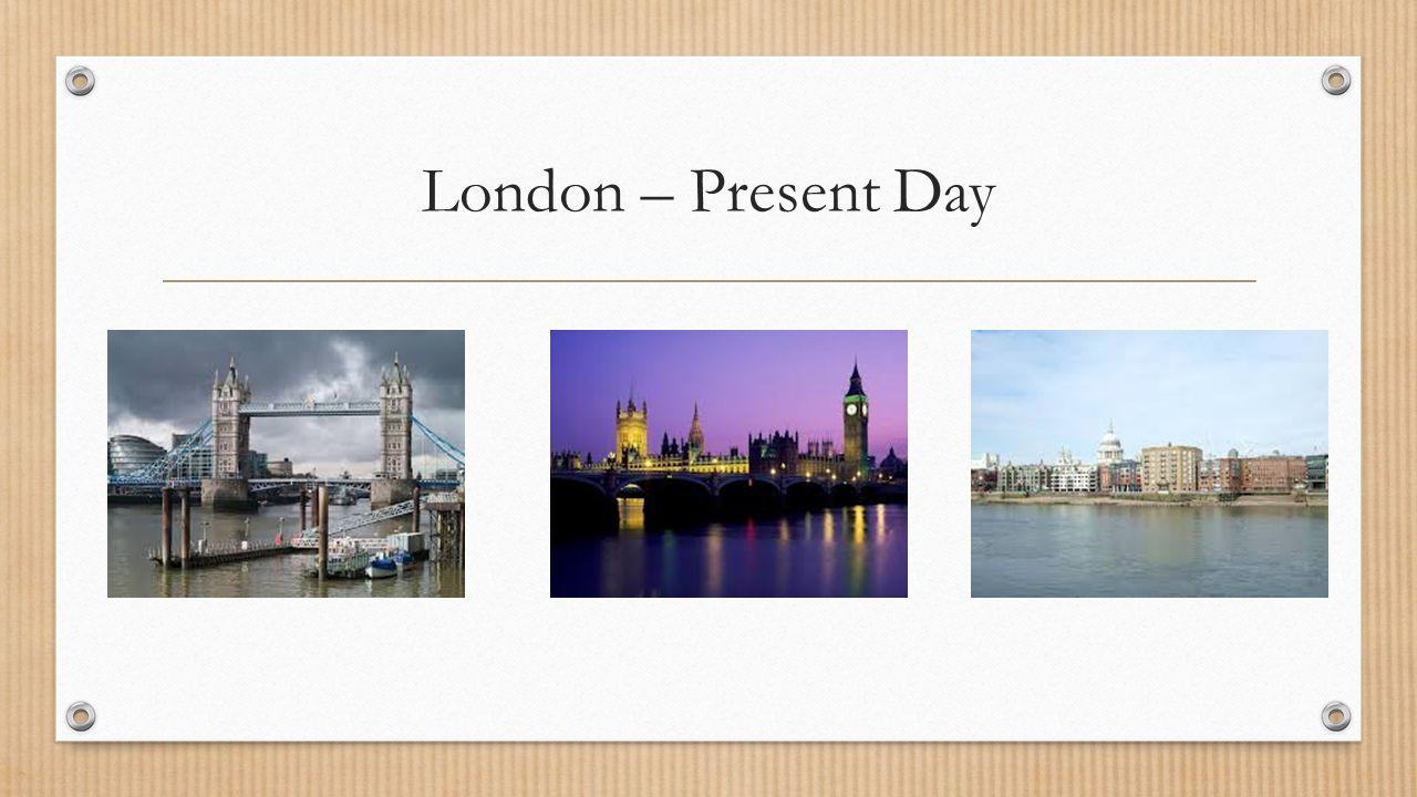 London – Present Day