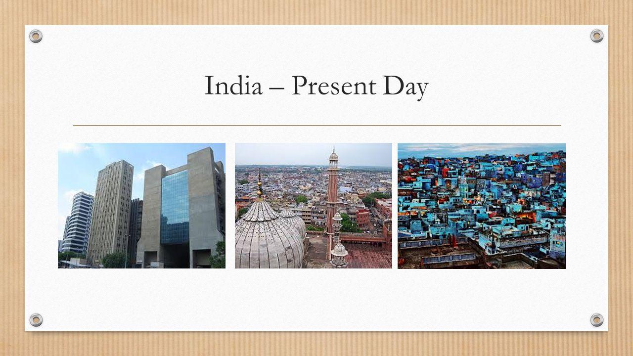 India – Present Day