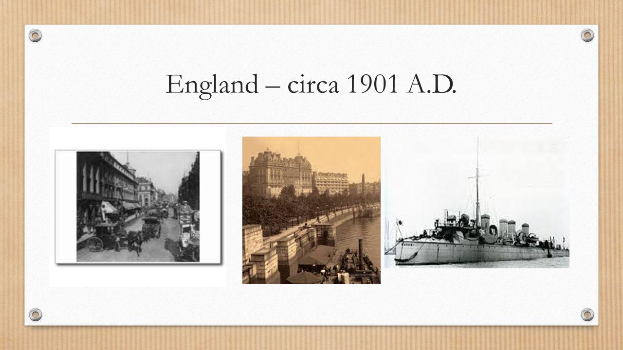England – circa 1901 A.D.
