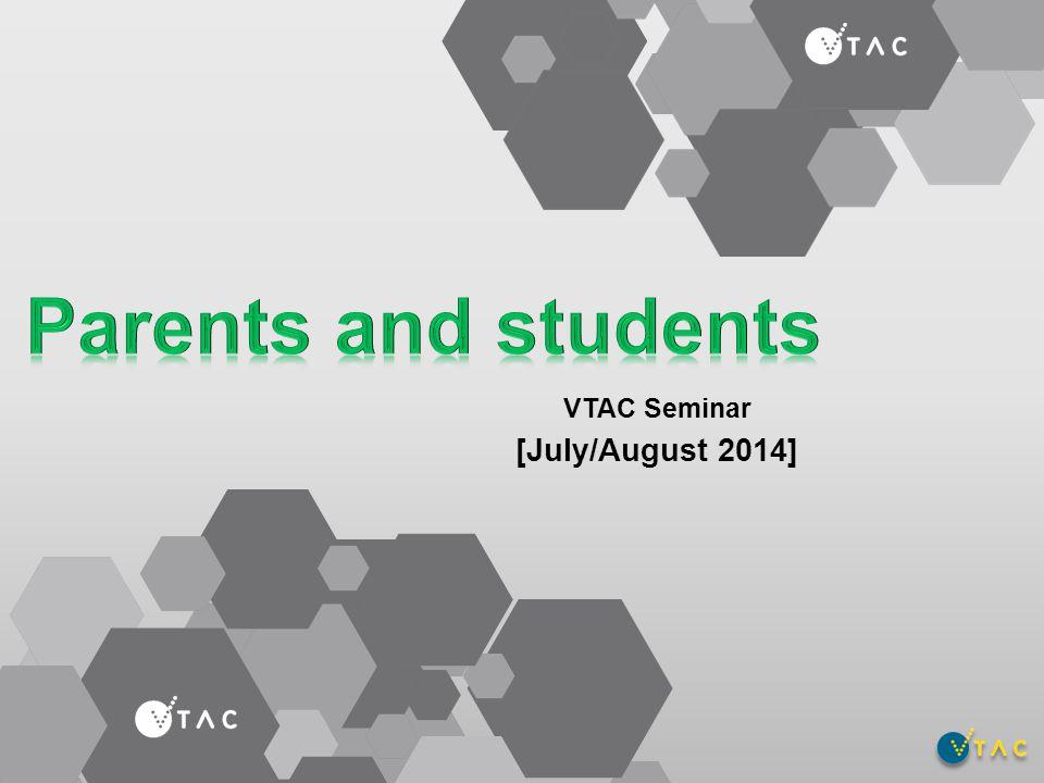 VTAC Seminar [July/August 2014]