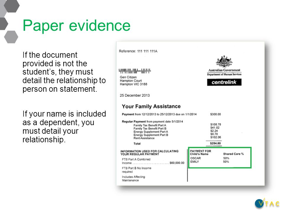 Paper evidence If the document provided is not the student's, they must detail the relationship to person on statement.