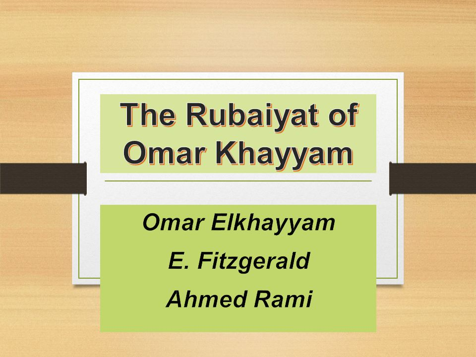 What is the Rubaiyat about.