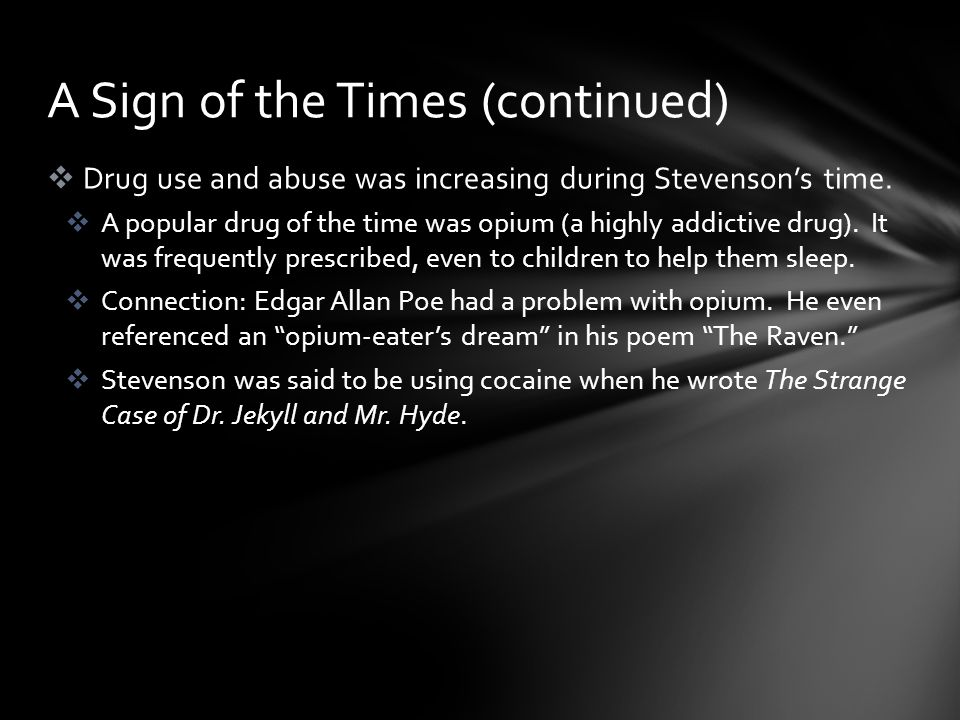  Drug use and abuse was increasing during Stevenson's time.