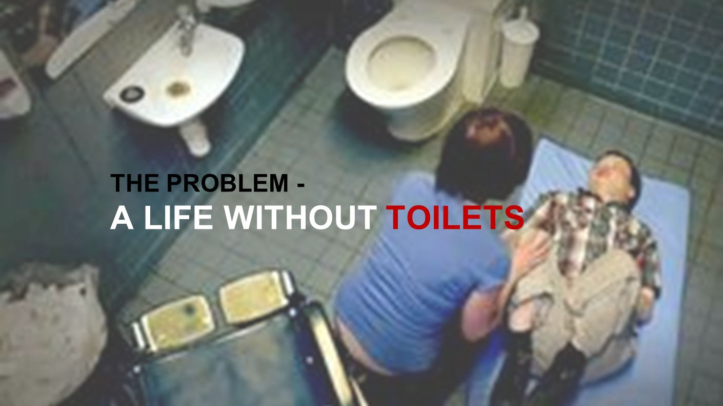 THE PROBLEM - A LIFE WITHOUT TOILETS
