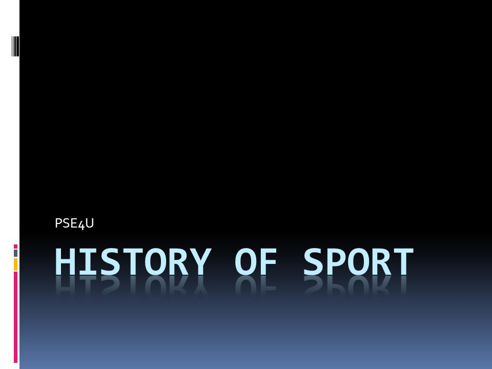 The Greeks and the Romans  Greeks first civilization to actually document their sports  Greeks first to derive an idea of how the pursuit of physical activity could promote mental health  Formed early Olympic games  GREEK OLYMPICS  Originally one event – the 200 yard stade = foot race  More event added – wrestling, boxing, long jump, javelin  First games held in 776BC