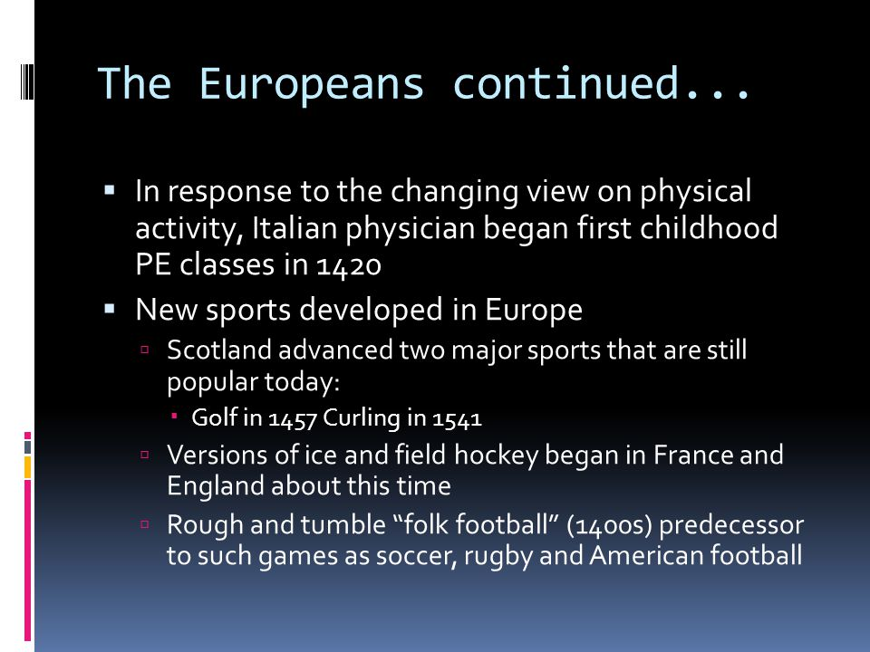 The Europeans continued...