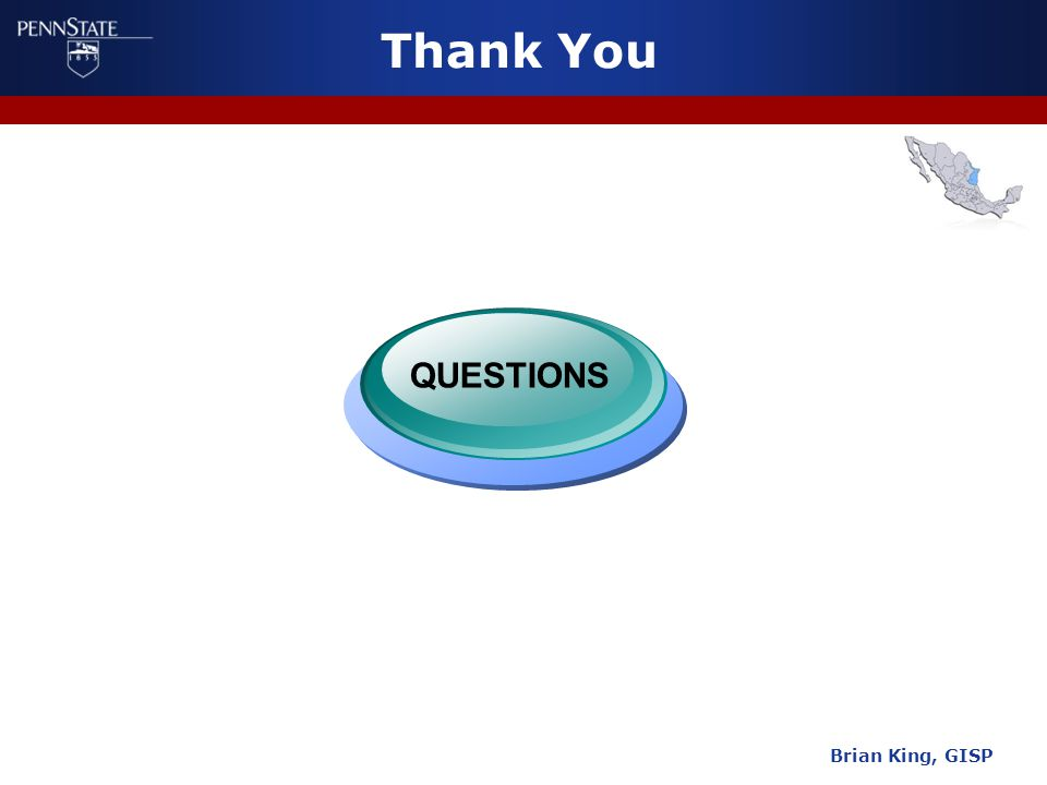 Brian King, GISP Thank You QUESTIONS