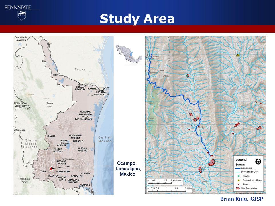 Study Area Brian King, GISP Ocampo, Tamaulipas, Mexico