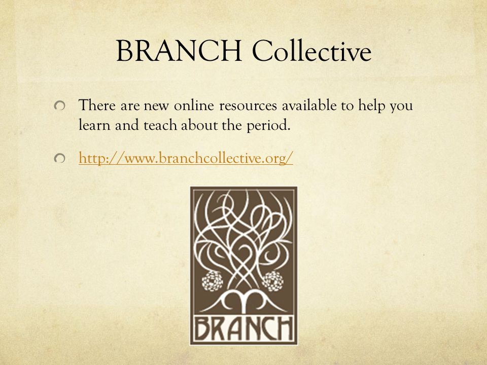 BRANCH Collective There are new online resources available to help you learn and teach about the period.